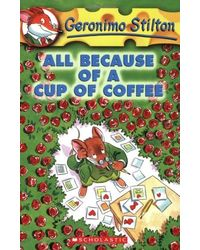 Geronimo Stilton# 10 All Because Of A Cup Of Coffee