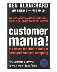Customer Mani: It's Never Too Late To Build A Customer- Focused Company