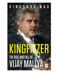 Kingfizzer: The Rise And Fall Of Vijay Mallya