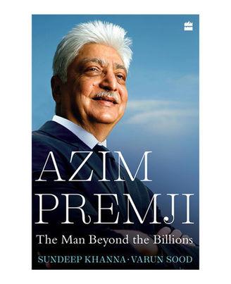 Azim Premji: The Man beyond the Billions