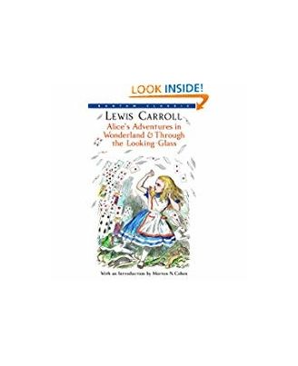 Alice s Adventures In Wonderland & Through The Looking- Glass