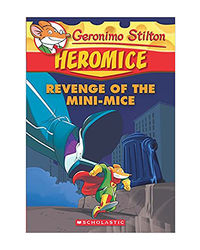 Geronimo Stilton Heromice# 11: Revenge Of The Mini- Mice