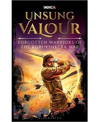 Unsung Valour: The Forgotten Warriors of Kurukshetra War