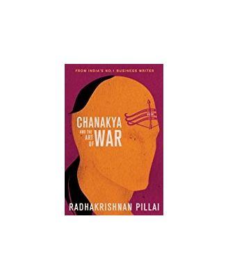 Chanakya And The Art Of War