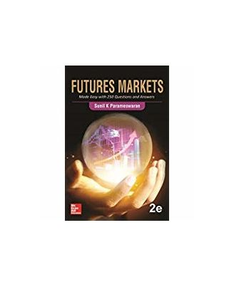 Futures Markets: Made Easy With 250 Questions And Answers