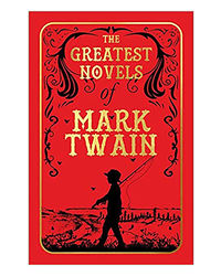 The Greatest Novels Of Mark Twain (Deluxe Hardbound Edition)