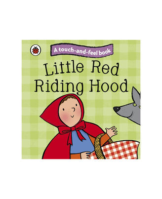 Little Red Riding Hood: A Touch And Feel Book