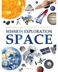 Space- Mission Exploration: Knowledge Encyclopedia For Children