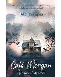Cafe Morgan– Epicentre of Mysteries