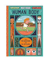 Life On Earth: Human Body: With 100 Questions And 70 Lift- Flaps!