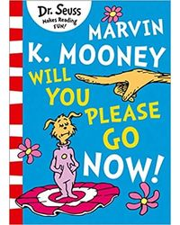 Marvin K Mooney Will You Please Go Now!