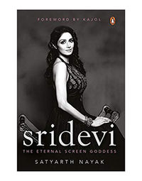 Sridevi: The Eternal Screen Goddess