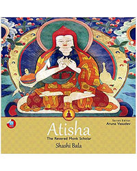 Atisha: The Revered Monk Scho