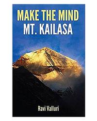 Make The Mind Mt. Kailasa