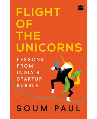Flight Of The Unicorns: Lessons From India s Startup Bubble