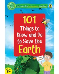 101 Things To Know And Do: Let's Save The Earth