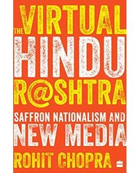 The Virtual Hindu Rashtra: Saffron Nationalism And New Media