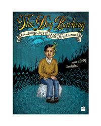 This Dog Barking: The Strange Story Of U G Krishnamurti
