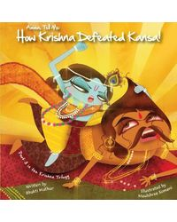Amma, Tell Me How Krishna Defeated Kansa! (Amma Tell Me: Krishna Trilogy, Part 3)