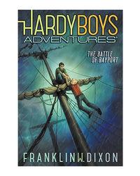 The Battle Of Bayport (Hardy Boys Adventures)