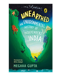 Unearthed: An Environmental History Of Independent India