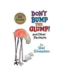 Don'T Bump The Glump! : And Other Fantasies