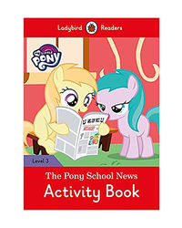 My Little Pony: The Pony School News Activity Book
