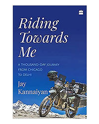 Riding Towards Me: A Thousand- Day Journey On A Motorcycle