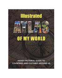 Illustrated Atlas Of My World