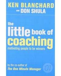 The Little Book Of Coaching He One Minute Manager)