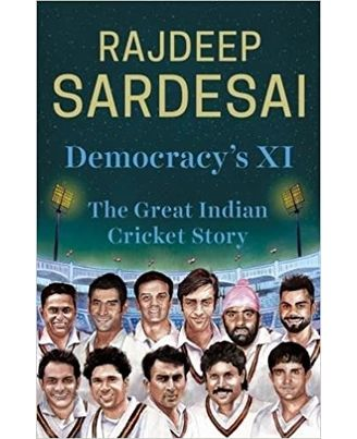 Democracy s Xi: The Great Indian Cricket Story