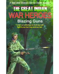 Great Indian War Heroes Blazing Guns