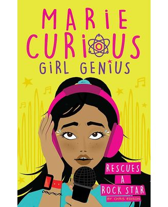 Marie Curious, Girl Genius: Rescues A Rock Star