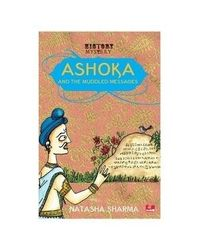 Ashoka And The Muddled Messages
