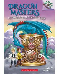 Branches Dragon Masters# 15: Future Of The Time Dragon