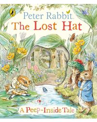 Peter Rabbit: The Lost Hat A Peep- Inside Tale