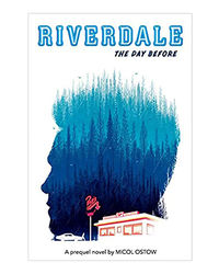Riverdale Novel# 1: The Day Before- A Prequel Novel