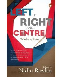 Left, Right And Centre: The Idea Of India
