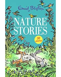 Nature Stories: 30 Classic Tales