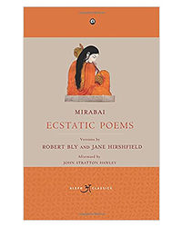 Mirabai Ecstatic Poems
