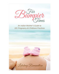 For Bumpier Times: An Indian Mother's Guide To101 Pregnancy & Childcare Practices