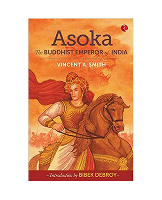 Asoka: The Buddhist Emperor Of India