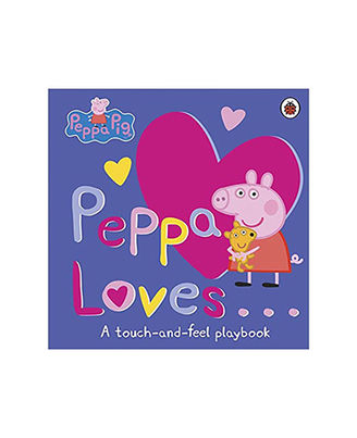 Peppa Loves: A Touch- And- Feel Playbook