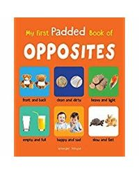 My First Padded Book of Opposites: Early Learning Padded Board Books for Children