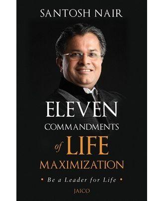 Eleven Commandments Of Life Maximization
