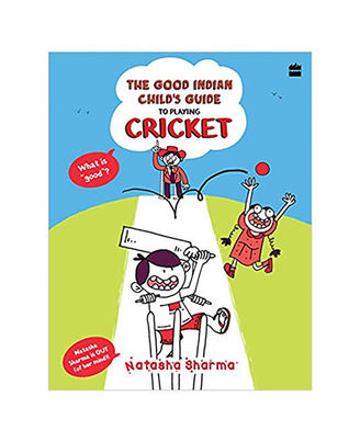 The Good Indian Child s Guide: To Playing Cricket