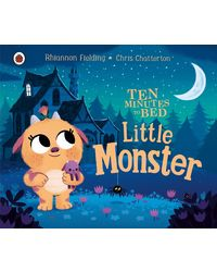 Ten Minutes to Bed: Little Monster