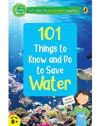 101 Things To Know And Do: Let's Save Water
