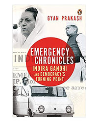 Emergency Chronicles: Indira Gandhi And Democracy's Turning Point