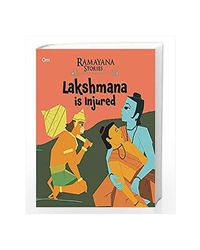 Lakshmana Is Injured: Ramayana Stories